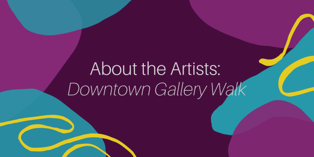About the Artists – Downtown Gallery Tour