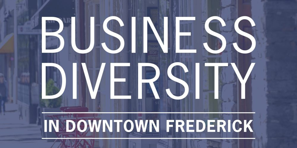 Business Diversity in Downtown Frederick