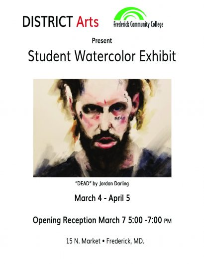 """DISTRICT Arts and Frederick Community College Present """"Student Watercolor Exhibit"""""""