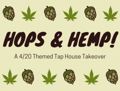 HOPS & HEMP! A 4/20 Themed Tap House Takeover