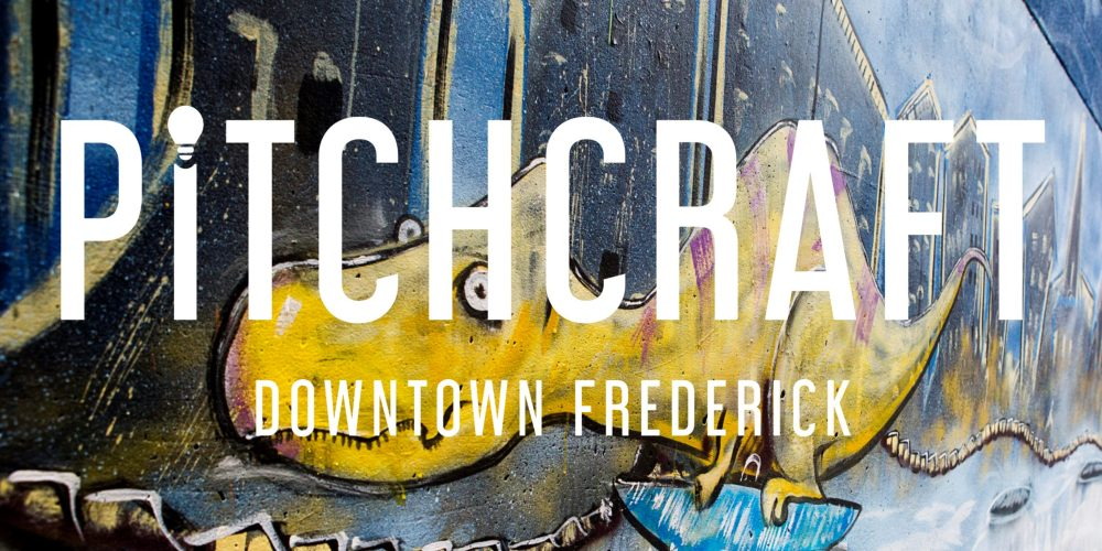 Pitchcraft: Downtown Frederick's First Placemaking Competition
