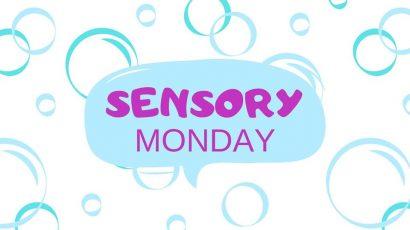 Sensory Monday