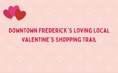 Downtown Frederick's Loving Local Valentine's Shopping Trail