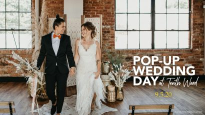 Pop-Up Wedding Day at Tenth Ward