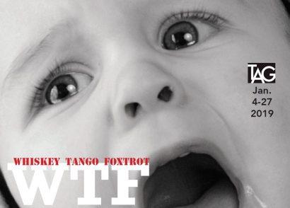 TAG January Exhibition: Whiskey Tango Foxtrot