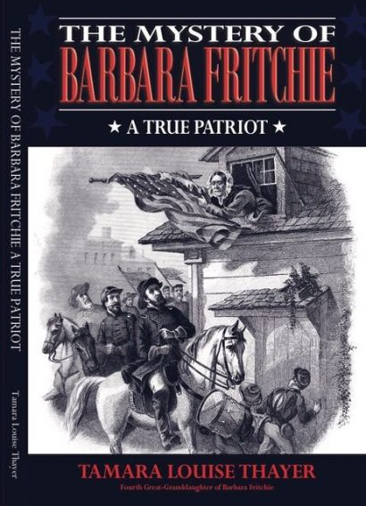 The Mystery of Barbara Fritchie, a True Patriot