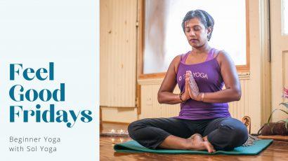 Beginner Yoga with Sol Yoga • Feel Good Fridays