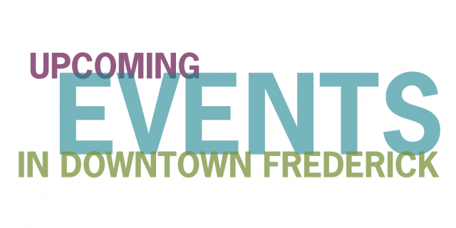 Upcoming Events in Downtown Frederick